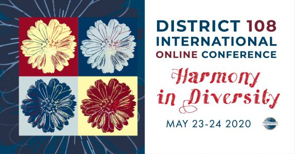 "D108 International Online Conference ""Harmony in Diversity"" REPORT!"